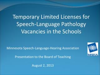 Minnesota Speech-Language-Hearing Association  Presentation to the Board of Teaching