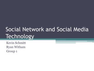 Social Network and Social Media Technology
