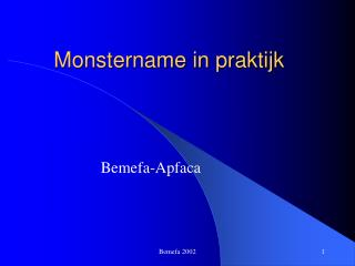 Monstername in praktijk
