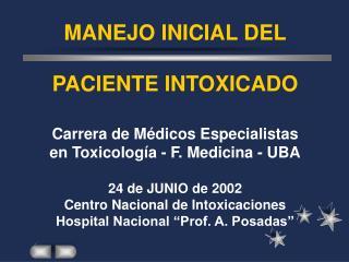 MANEJO INICIAL DEL PACIENTE INTOXICADO Carrera de Médicos Especialistas