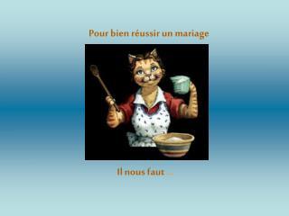 Pour bien réussir un mariage