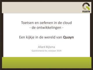 Toetsen en oefenen in de cloud - de ontwikkelingen - Een kijkje in de wereld van  Quayn