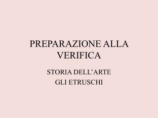 PREPARAZIONE ALLA VERIFICA