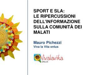 SPORT E SLA: LE RIPERCUSSIONI DELL'INFORMAZIONE SULLA COMUNITÀ DEI MALATI