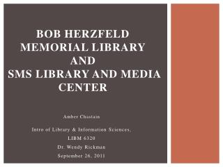 Bob Herzfeld Memorial Library  and   SMS Library and Media Center