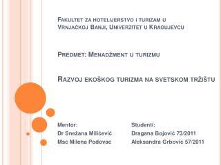 Mentor : Studenti : D r Snežana Milićević Dragana  Bojović 73/2011