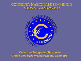 """Consulta Nazionale Femminile """" Donne Geometra """""""