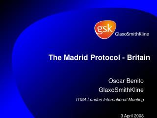 The Madrid Protocol - Britain