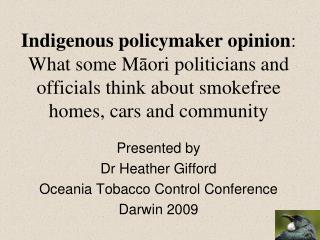 Presented by Dr Heather Gifford Oceania Tobacco Control Conference  Darwin 2009