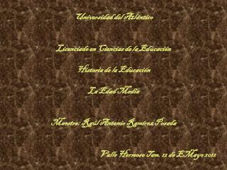 Universidad del Atlántico Licenciado en  Ciencias de la Educación Historia de la Educación
