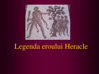 Legenda eroului Heracle