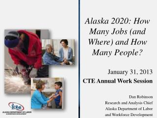 Alaska 2020: How Many Jobs (and Where) and How Many People?