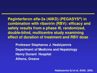 Professor Stephanos J. Hadziyannis Department of Medicine and Hepatology Henry Dunant  Hospital