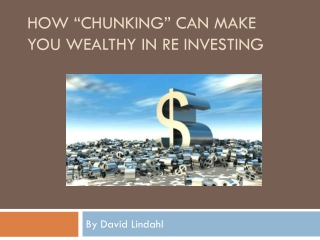 "How ""Chunking"" Can Make You Wealthy in RE Investing by David"
