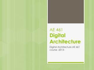 AE 461 Digital Architecture