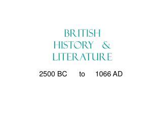 2500 BC      to     1066 AD