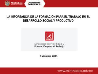 LA IMPORTANCIA DE LA  FORMACIÓN PARA EL TRABAJO EN EL DESARROLLO SOCIAL Y PRODUCTIVO