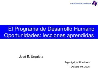 El Programa de Desarrollo Humano Oportunidades: lecciones aprendidas