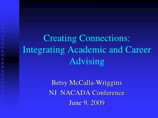 Creating Connections: Integrating Academic and Career Advising