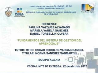 PRESENTA:  PAULINA VÁZQUEZ ALVARADO MARIELA VARELA SÁNCHEZ DANIEL TORBELLIN OLVERA
