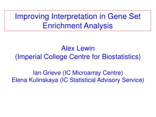 Alex Lewin  (Imperial College Centre for Biostatistics) Ian Grieve ( IC Microarray Centre)