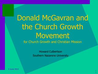 Donald McGavran and the Church Growth Movement for Church ...