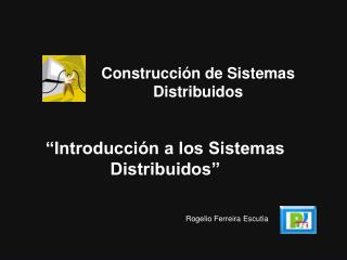 �Introducci�n a los Sistemas Distribuidos�
