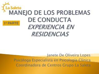 MANEJO DE LOS PROBLEMAS DE CONDUCTA  EXPERIENCIA EN RESIDENCIAS