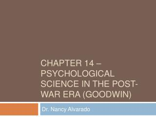 Chapter 14   PSYCHOLOGICAL SCIENCE IN THE POST-WAR ERA GOODWIN