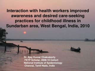 Awareness and health care-seeking practices for childhood illness in Sundarban backward zone, West Bengal, India, 2010