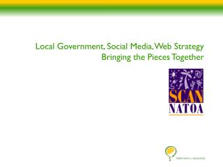 Local Government, Social Media, Web Strategy Bringing  the Pieces Together