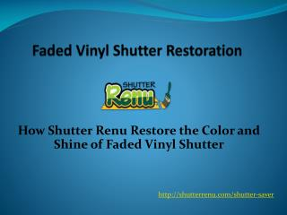 How Shutter Renu Restore the Color and Shine of Faded Vinyl