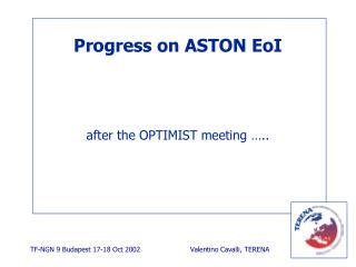 Progress on ASTON EoI