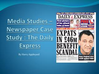 Media Studies – Newspaper Case Study : The Daily Express