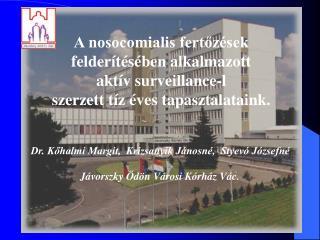 A nosocomialis fert?z�sek felder�t�s�ben alkalmazott  akt�v surveillance-l
