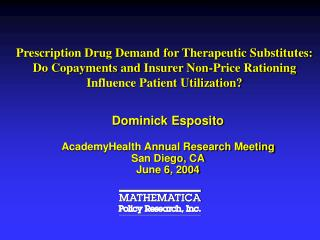 Prescription Drug Demand for Therapeutic Substitutes: Do Copayments and Insurer Non-Price Rationing Influence Patient Ut