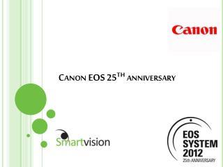 Canon EOS 25 th  anniversary