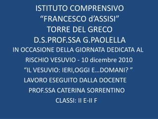 "ISTITUTO COMPRENSIVO ""FRANCESCO d'ASSISI"" TORRE DEL GRECO D.S.PROF.SSA G.PAOLELLA"