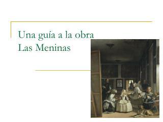 Una guía a la obra  Las Meninas