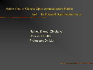 Name: Zheng  Zhiqiang                               Course: EE566