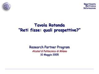 Tavola Rotonda �Reti fisse: quali prospettive?�