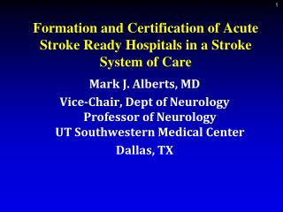 Formation and Certification of Acute Stroke Ready Hospitals in a Stroke System of Care