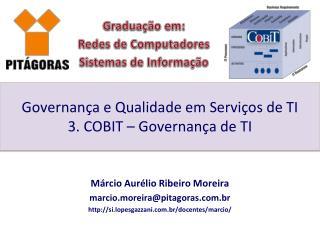 Governança e Qualidade em Serviços de TI 3. COBIT – Governança de TI