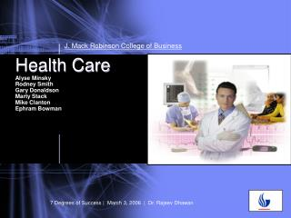 Health Care Alyse Minsky Rodney Smith Gary Donaldson Marty Stack Mike Clanton Ephram Bowman