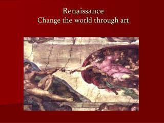 Renaissance Change the world through art