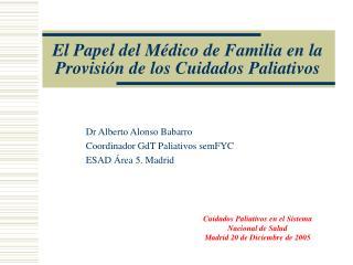El Papel del M�dico de Familia en la Provisi�n de los Cuidados Paliativos