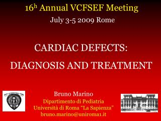 CARDIAC DEFECTS:  DIAGNOSIS AND TREATMENT