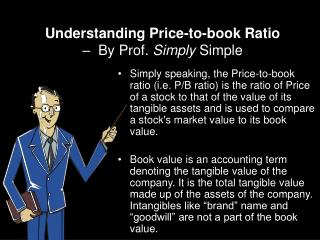Understanding Price-to-book Ratio  –  By Prof.  Simply  Simple