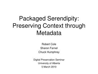 Packaged Serendipity:  Preserving Context through Metadata