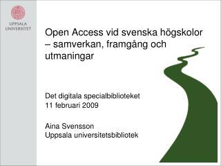 Open Access vid svenska högskolor – samverkan, framgång och utmaningar